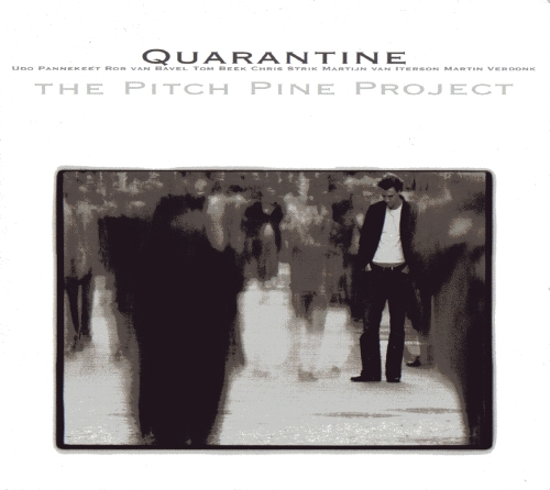 "The pitch pine project ""Quarantine"""