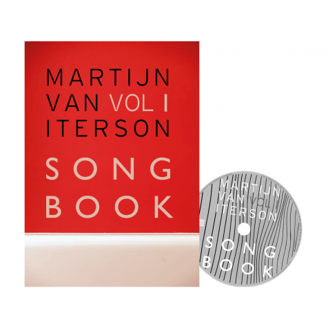 Martijn van Iterson Songbook Vol 1  (2018 hardcover edition, CD included, €49,95)