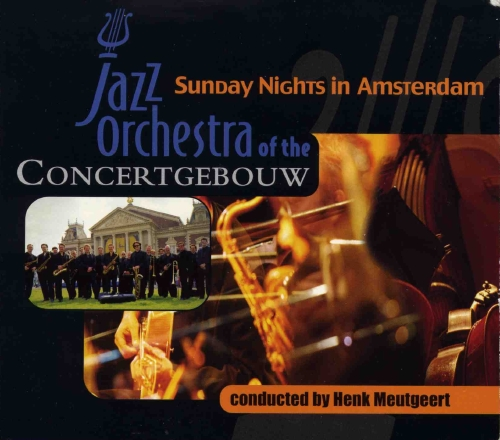 "Jazz Orchestra of the Concertgebouw ""Sunday Nights in Amsterdam"""